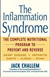 img - for The Inflammation Syndrome: The Complete Nutritional Program to Prevent and Reverse Heart Disease, Arthritis, Diabetes, Allergies, and Asthma by Challem, Jack Published by Wiley 1st (first) edition (2003) Paperback book / textbook / text book