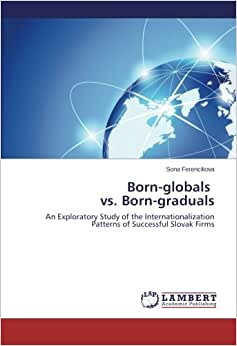 Born-globals Vs. Born-graduals: An Exploratory Study Of The Internationalization Patterns Of Successful Slovak Firms