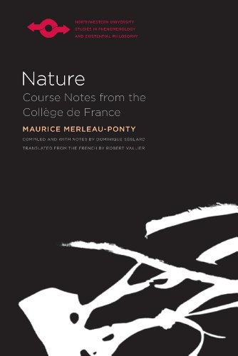 Nature: Course Notes from the College de France: Notes, Cours Du College De France (Studies in Phenomenology and Existential Philosophy)
