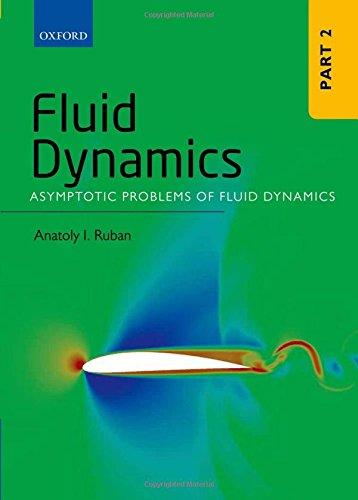 Fluid Dynamics: Part 2: Asymptotic Problems of Fluid Dynamics