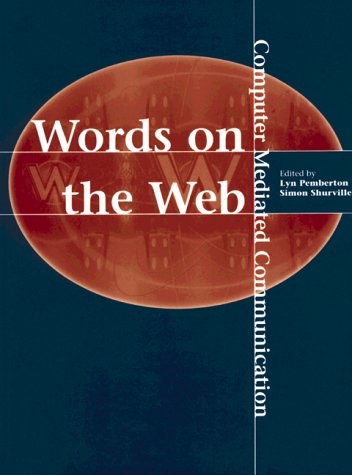 Words on the Web: Computer Mediated Communication