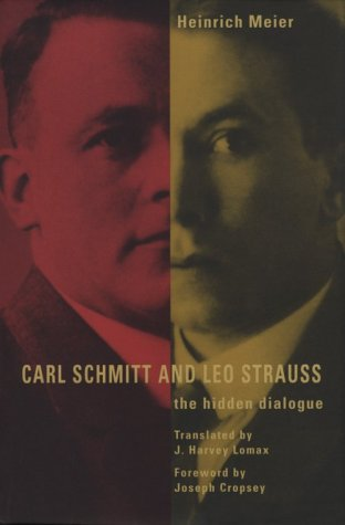 Carl Schmitt and Leo Strauss: The Hidden Dialogue: Heinrich Meier, J. Harvey Lomax: 9780226518893: Amazon.com: Books