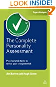 The Complete Personality Assessment: Psychometric Tests to Reveal Your True Potential: Volume 1 (Testing Series)