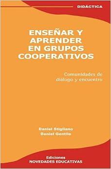 Ensenar y Aprender En Grupos Cooperativos (Spanish Edition) (Spanish
