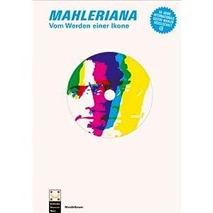 Mahleriana: Vom Werden einer Ikone. 50 Jahre Internationale Gustav Mahler Gesellschaft