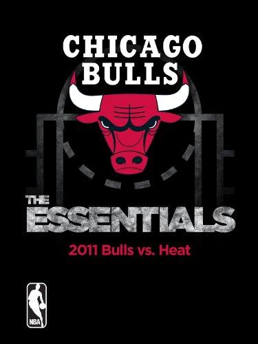 NBA The Essentials: Chicago Bulls 2011 Bulls vs. Heat