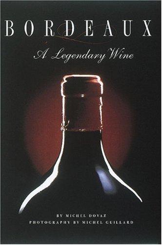 Bordeaux: a Legendary Wine (Cuisine)