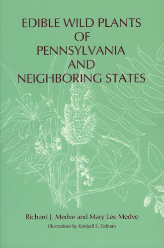 Edible Wild Plants of Pennsylvania And Neighboring States (Keystone Book (R))