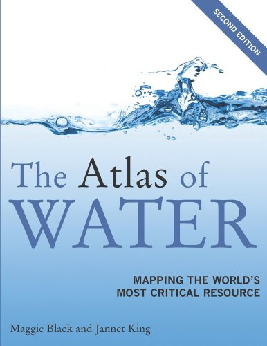 The Atlas of Water, Second Edition: Mapping the World's...