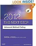 The Next Step, Advanced Medical Coding 2012 Edition, 1e