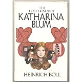 The Lost Honor of Katharina Blum: How Violence Develops and Where It Can Lead (0070064253) by Heinrich Böll