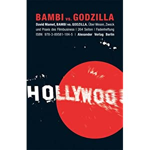 Bambi vs. Godzilla: Über Wesen, Zweck und Praxis des Filmbusiness