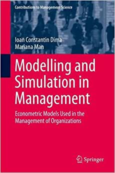 Modelling and Simulation in Management: Econometric Models Used in the Management of Organizations (Contributions to Management Science)