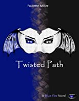 Twisted Path (Blue Fire series, Book 3)