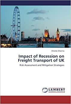 Impact Of Recession On Freight Transport Of UK: Risk Assessment And Mitigation Strategies