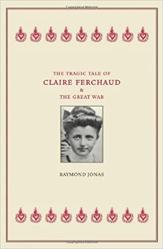 The Tragic Tale of Claire Ferchaud - Raymond Jonas