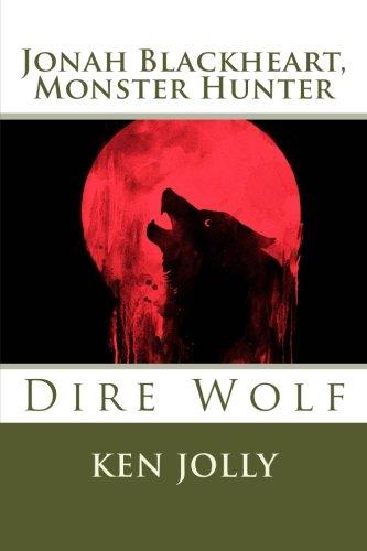 Jonah Blackheart, Monster Hunter: The Dire Wolves: Volume 1