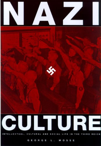 Nazi Culture: Intellectual, Cultural, and Social Life in...