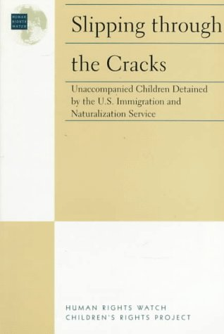 Slipping Through the Cracks: Unaccompanied Children Detained by the U.S. Immigration and Naturalization Service PDF