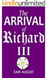 The Arrival of Richard III