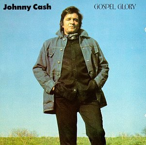 Johnny Cash - Gospel Glory - Zortam Music