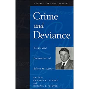 crime and deviance essays and innovations of edwin m. lemert