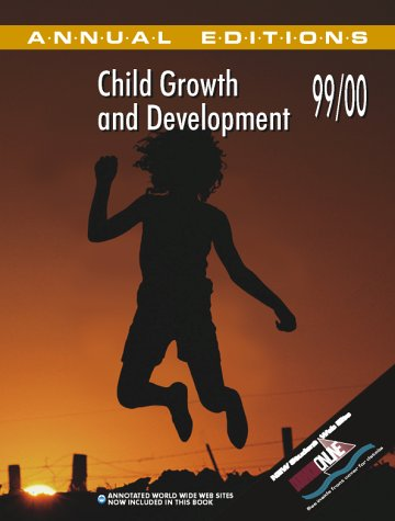Annual Editions: Child Growth and Development 99/00 (Child Growth and Development, 1999-2000)