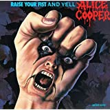 Raise Your Fist and Yellpar Alice Cooper