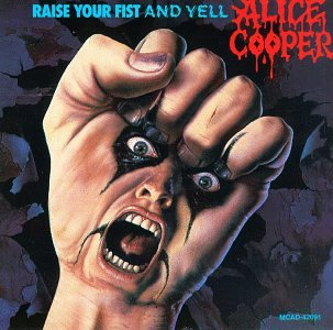 Alice Cooper - Raise your fist and yell - Zortam Music