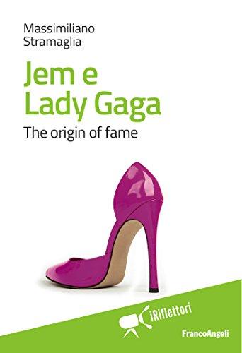 Jem e Lady Gaga. The origin of fame (Italian Edition), by Massimiliano Stramaglia