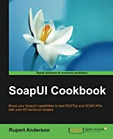 SoapUI Cookbook Front Cover