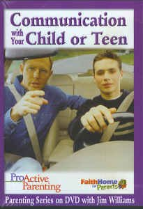 Communication with Your Child or Teen: Leader DVD, ProActive Parenting Series (Faith Home for Parents)