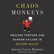 Chaos Monkeys: Obscene Fortune and Random Failure in Silicon Valley | [Antonio Garcia Martinez]