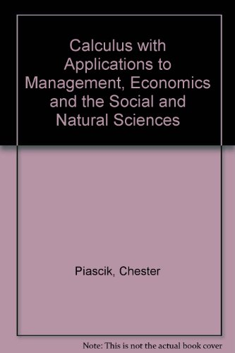 Calculus With Applications to Management, Economics, and the Social and Natural Sciences