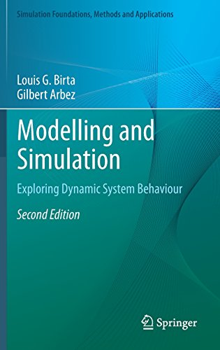 Modelling and Simulation: Exploring Dynamic System Behaviour (Simulation Foundations, Methods and Applications)