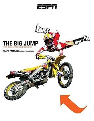 The Big Jump: The Tao of Travis Pastrana written by Travis Pastrana