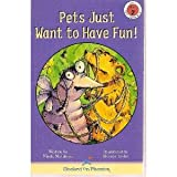 img - for Pets Just Want to Have Fun! (Hooked on Phonics, Level 3, Book 2) book / textbook / text book