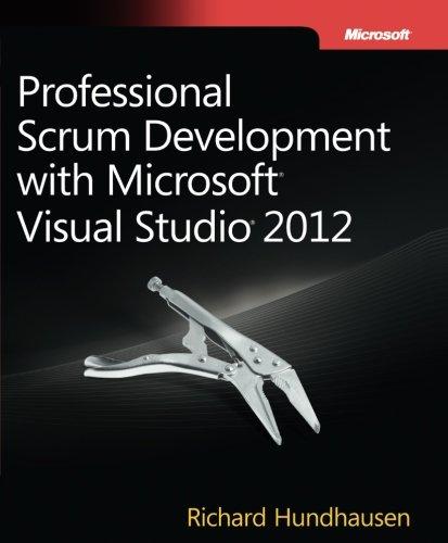 Professional Scrum Development with Microsoft Visual Studio 2012 (Developer Reference) (Visual Studio 2012 Developer compare prices)