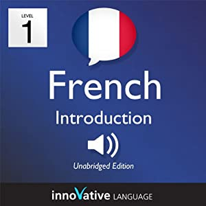 Learn French with Innovative Language's Proven Language System - Level 1: Introduction to French Hörbuch