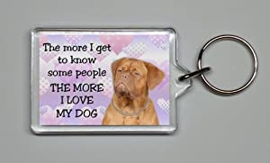 "Dogue de Bordeaux Keyring ""THE MORE I LOVE MY DOG"""