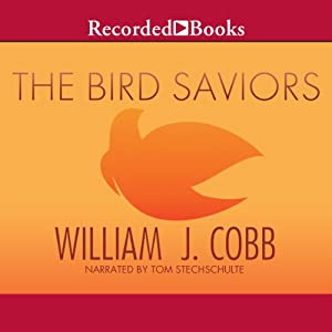 The Bird Saviors | [William J. Cobb]