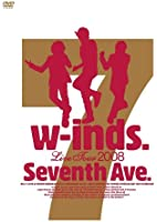 """w-inds. Live Tour 2008 """"Seventh Ave."""" [DVD]"""