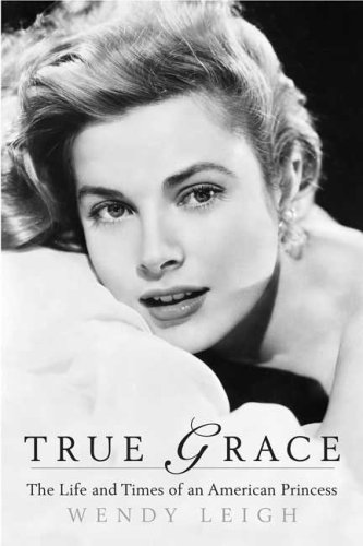 Image for True Grace: The Life and Times of an American Princess (Thomas Dunne Books)