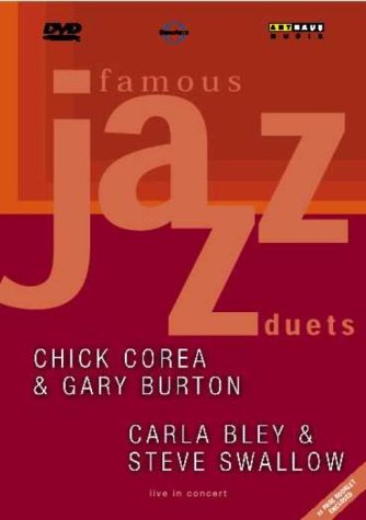 Famous Jazz Duets - Chick Corea And Gary Burton / Carla Bley And Steve Swallow [DVD] [2001]