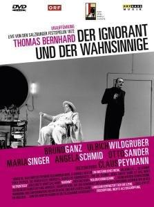 Thomas Bernhard - Der Ignorant und der Wahn...