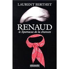Renaud, le Spartacus de la chanson française  (Livre - Pas de partitions)