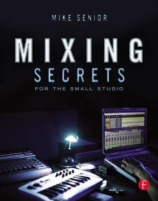[(Mixing Secrets for the Small Studio )] [Author: Mike Senior] [Mar-2014] (Mixing Small Studio compare prices)