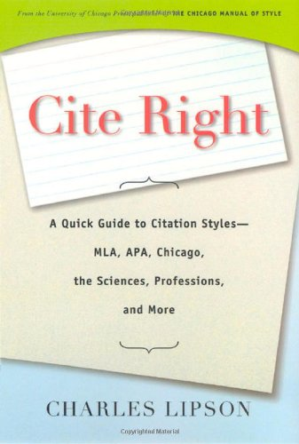 Cite Right: A Quick Guide to Citation Styles--MLA, APA,...