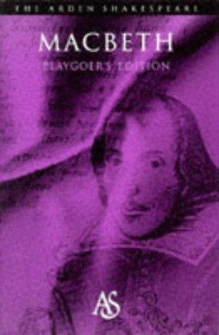 Macbeth: Playgoer's Edition (Arden Shakespeare Second)