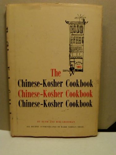 The Chinese-kosher cookbook, by Ruth Grossman